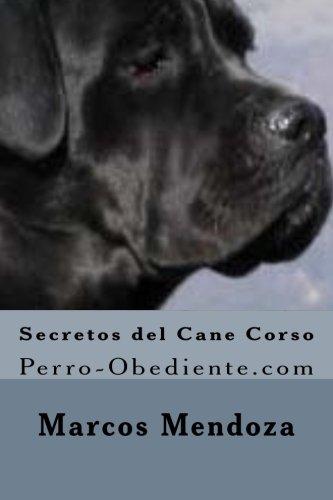 Secretos del Cane Corso: Perro-Obediente.com