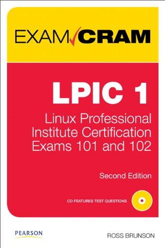 Lpic 1 Exam Cram: Linux Professional Institute Certification Exams 101 and 102