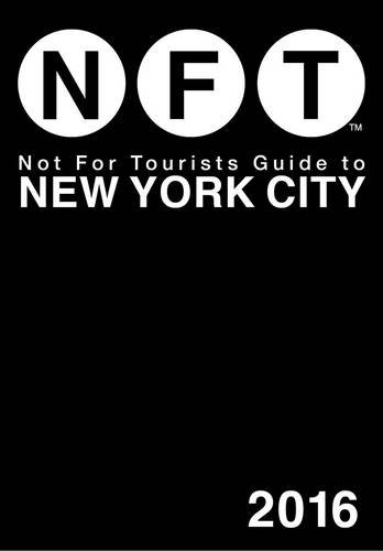 Not for Tourists Guide to New York City (Not for Tourists Guides)