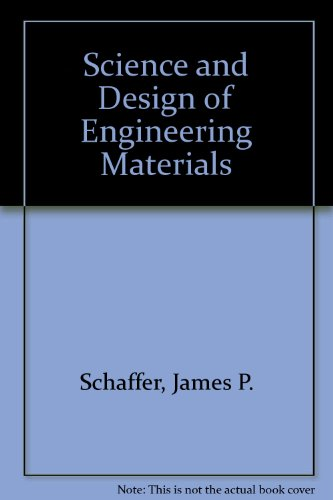 The Science and Design of Engineering Materials