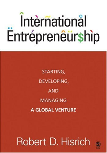 International Entrepreneurship: Starting, Developing, and...