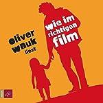 Wie im richtigen Film | Oliver Wnuk