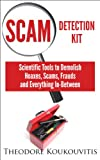 img - for Scam Detection Kit: Scientific Tools to Demolish Hoaxes, Scams, Frauds and Everything In-Between book / textbook / text book