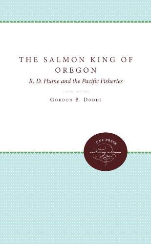 El salmón rey de Oregon: R. D. Hume y las pesquerías del Pacífico (soportando ediciones)