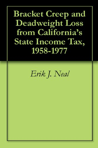 Bracket Creep and Deadweight Loss from California's State Income Tax, 1958-1977 PDF