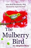 img - for Ph.D. Anne Braff Brodzinsky: The Mulberry Bird : An Adoption Story (Hardcover); 2012 Edition book / textbook / text book