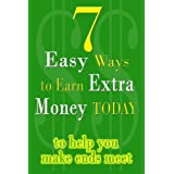 7 Easy Ways To Earn Extra Money Today to help you make ends meet - 2011 Edition ~ EJ Thornton