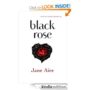 Black Rose, An Erotic Novella: Episode One