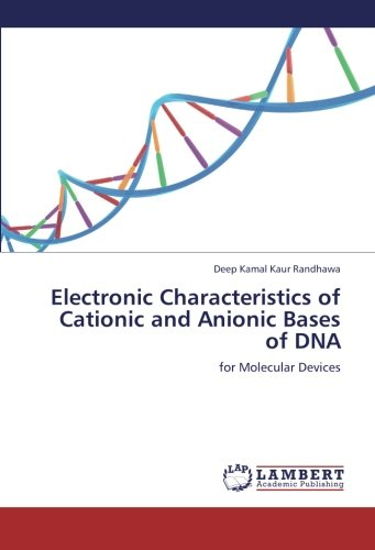 Electronic Characteristics of Cationic and Anionic Bases of DNA: for Molecular Devices