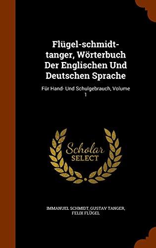 Flügel-schmidt-tanger, Wörterbuch Der Englischen Und Deutschen Sprache: Für Hand- Und Schulgebrauch, Volume 1