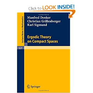 Ergodic Theory on Compact Spaces C. Grillenberger, K. Sigmund, M. Denker