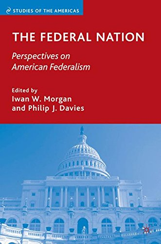 The Federal Nation: Perspectives on American Federalism (Studies of the Americas)
