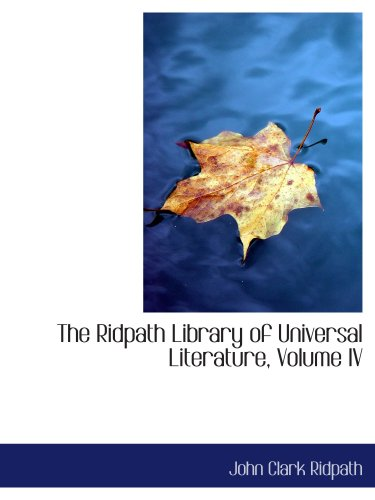 The Ridpath Library of Universal Literature, Volume IV