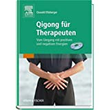 Qigong fr Therapeuten: Vom Umgang mit positiven und negativen Energienvon &#34;Oswald Elleberger&#34;