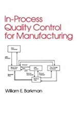 In-Process Quality Control for Manufacturing: 16 (Industrial Engineering: A Series of Reference Books and Textboo)