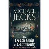 The Death Ship of Dartmouth : A Knights Templar Mystery