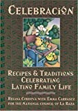 img - for Celebracion: Recipes & Traditions Celebrating Latino Family Life by Cordova, Regina (1996) Ring-bound book / textbook / text book