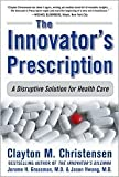 img - for The Innovator's Prescription 1st (first) edition Text Only book / textbook / text book