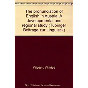 The Pronunciation of English in Austria: A developmental and regional study