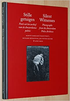 Stille getuigen. Foto's uit het archief van de Amsterdamse politie