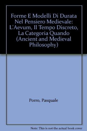 Forme E Modelli Di Durata Nel Pensiero Medievale: L'Aevum, Il Tempo Discreto, La Categoria