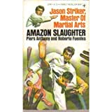 img - for Amazon Slaughter: Jason Striker, Master of Martial Arts book / textbook / text book