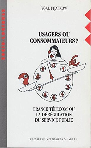 usagers-ou-consommateurs-france-telecom-ou-la-deregulation-du-service-public-socio-logiques
