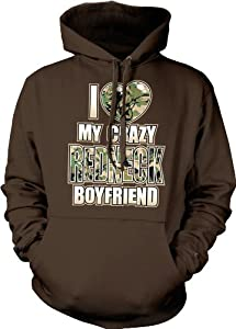I Love My Crazy Redneck Boyfriend Hooded Pullover Sweatshirt