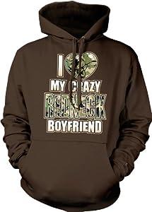 I Love My Crazy Redneck Boyfriend Hooded Pullover Sweatshirt