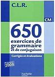 CLR 650 exercices de grammaire et de conjugaison CM - Corrigés - Ed.2011
