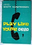 img - for Play Like You're Dead book / textbook / text book
