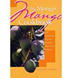 img - for [ THE MONGO MANGO COOKBOOK Paperback ] Thuma, Cynthia ( AUTHOR ) Sep - 01 - 2001 [ Paperback ] book / textbook / text book