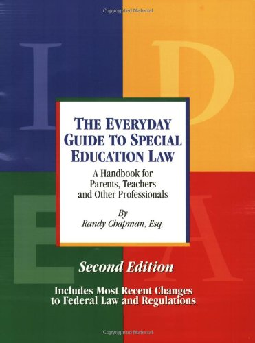 The Everyday Guide to Special Education Law - A Handbook for Parents, Teachers and Other Professionals, Second Edition
