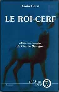 Le Roi-Cerf (Théâtre en Poche): Carlo Gozzi, Claude