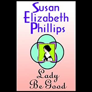 Lady Be Good | [Susan Elizabeth Phillips]