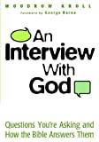 An Interview with God: Questions You're Asking and How the Bible Answers Them (0802416225) by Kroll, Woodrow
