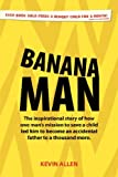 Banana Man (1905823177) by Allen, Kevin