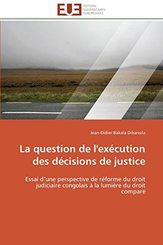 La question de l'exécution des décisions de justice: Essai d'une perspective de réforme du droit judiciaire congolais à la lumière du droit comparé