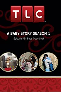 A Baby Story Season 1 - Episode 45: Baby Odend'hal