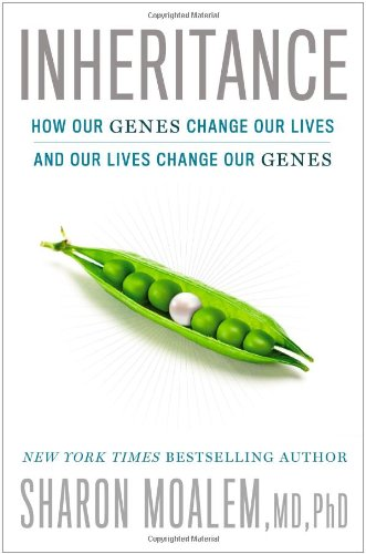 Inheritance: How Our Genes Change Our Lives and Our Lives Change Our Genes