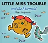 Roger Hargreaves Little Miss Trouble and the Mermaid (Mr. Men & Little Miss Magic)