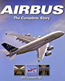 Airbus: The Complete Story