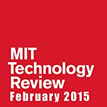 Audible Technology Review, February 2015  by Technology Review Narrated by Todd Mundt