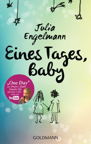 Eines Tages, Baby: Poetry-Slam-Texte - Mit