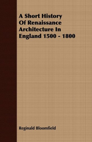 A Short History Of Renaissance Architecture In England 1500 - 1800