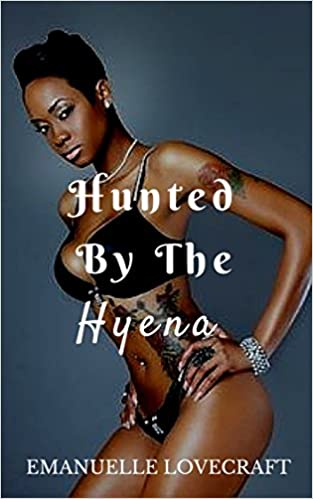 Emanuelle Lovecraft - Hunted By The Hyena