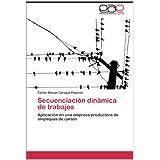 Secuenciación dinámica de trabajos: Aplicación en una empresa productora de empaques de cartón