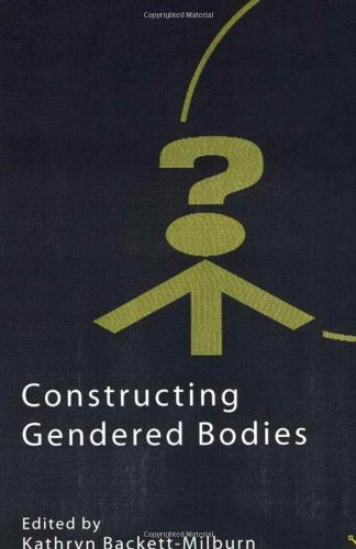 Constructing Gendered Bodies (Explorations in Sociology)