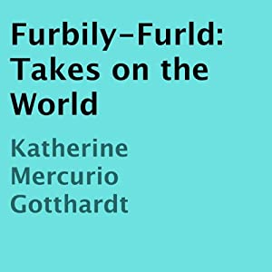 Furbily-Furld Takes on the World Audiobook