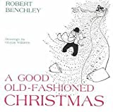 Good Old Fashioned Christmas (0938864025) by Benchley, Robert